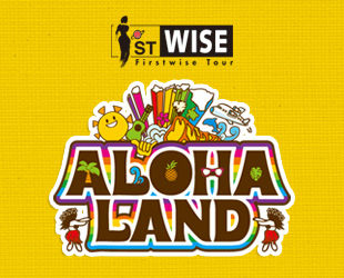 1ST WISE Firstwise Tour ALOHA LAND